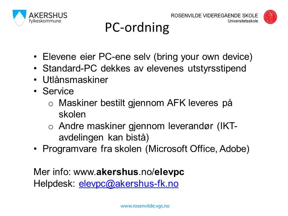 PC-ordning Elevene eier PC-ene selv (bring your own device) Standard-PC dekkes av elevenes utstyrsstipend Utlånsmaskiner Service o Maskiner bestilt gjennom AFK leveres på skolen o Andre maskiner gjennom leverandør (IKT- avdelingen kan bistå) Programvare fra skolen (Microsoft Office, Adobe) Mer info: www.akershus.no/elevpc Helpdesk: elevpc@akershus-fk.noelevpc@akershus-fk.no
