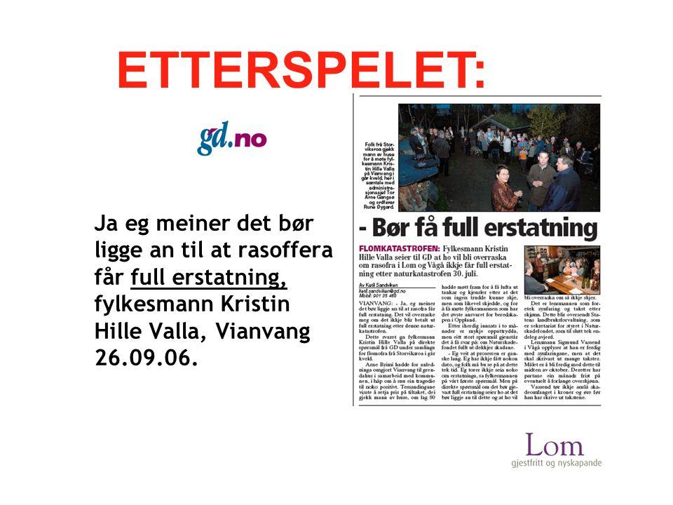 Ja eg meiner det bør ligge an til at rasoffera får full erstatning, fylkesmann Kristin Hille Valla, Vianvang 26.09.06.
