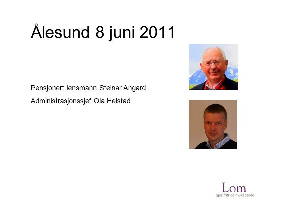 Ålesund 8 juni 2011 Pensjonert lensmann Steinar Angard Administrasjonssjef Ola Helstad
