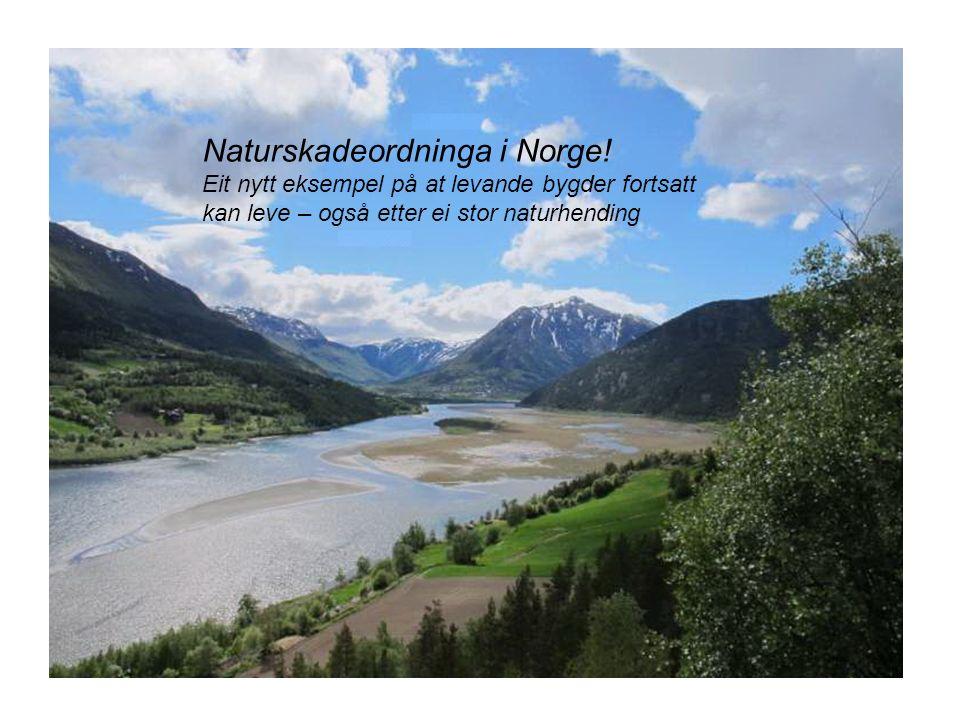 Naturskadeordninga i Norge.
