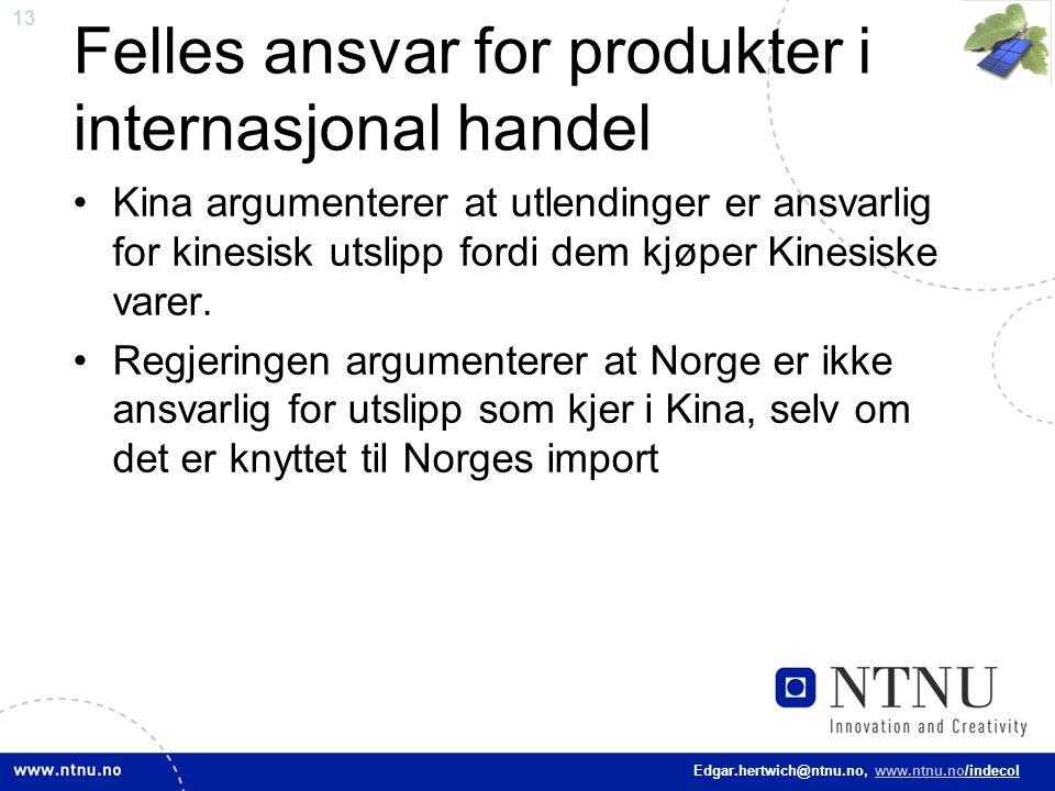 13 Edgar.hertwich@ntnu.no, www.ntnu.no/indecol Felles ansvar for produkter i internasjonal handel Kina argumenterer at utlendinger er ansvarlig for ki
