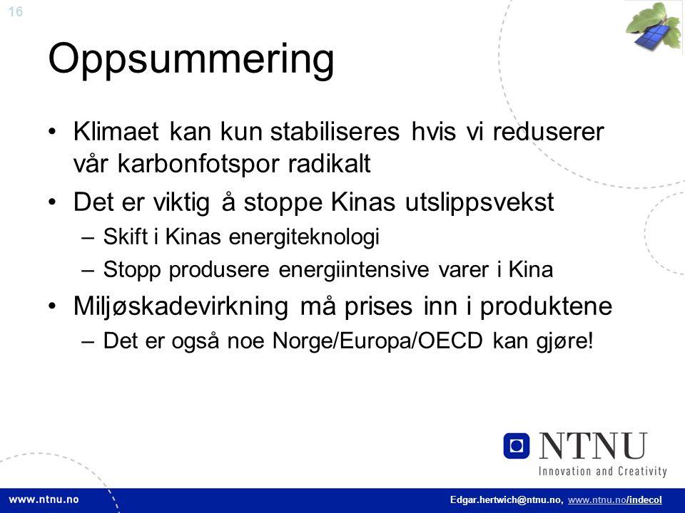 16 Edgar.hertwich@ntnu.no, www.ntnu.no/indecol Oppsummering Klimaet kan kun stabiliseres hvis vi reduserer vår karbonfotspor radikalt Det er viktig å