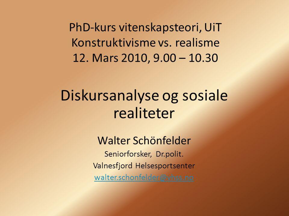 PhD-kurs vitenskapsteori, UiT Konstruktivisme vs. realisme 12.