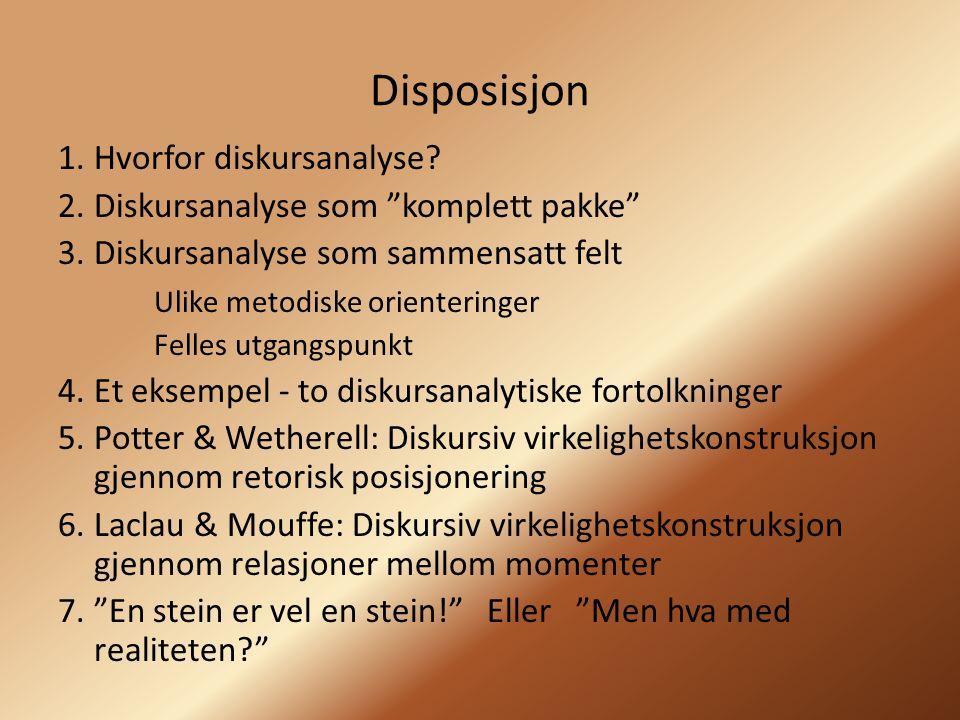 Disposisjon 1.Hvorfor diskursanalyse.