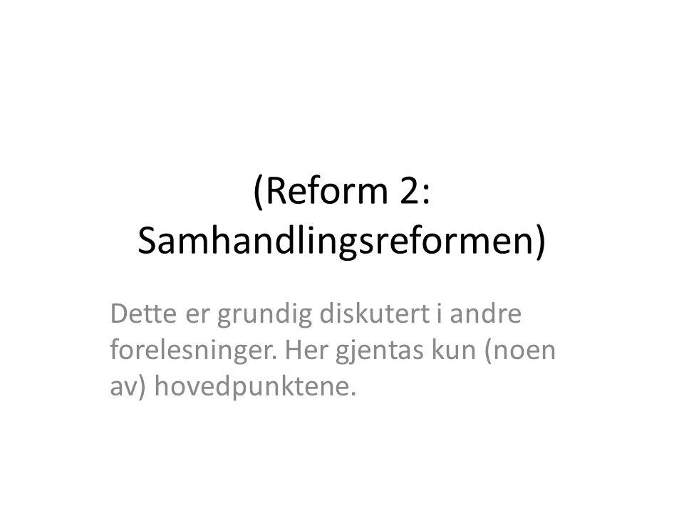 (Reform 2: Samhandlingsreformen) Dette er grundig diskutert i andre forelesninger.