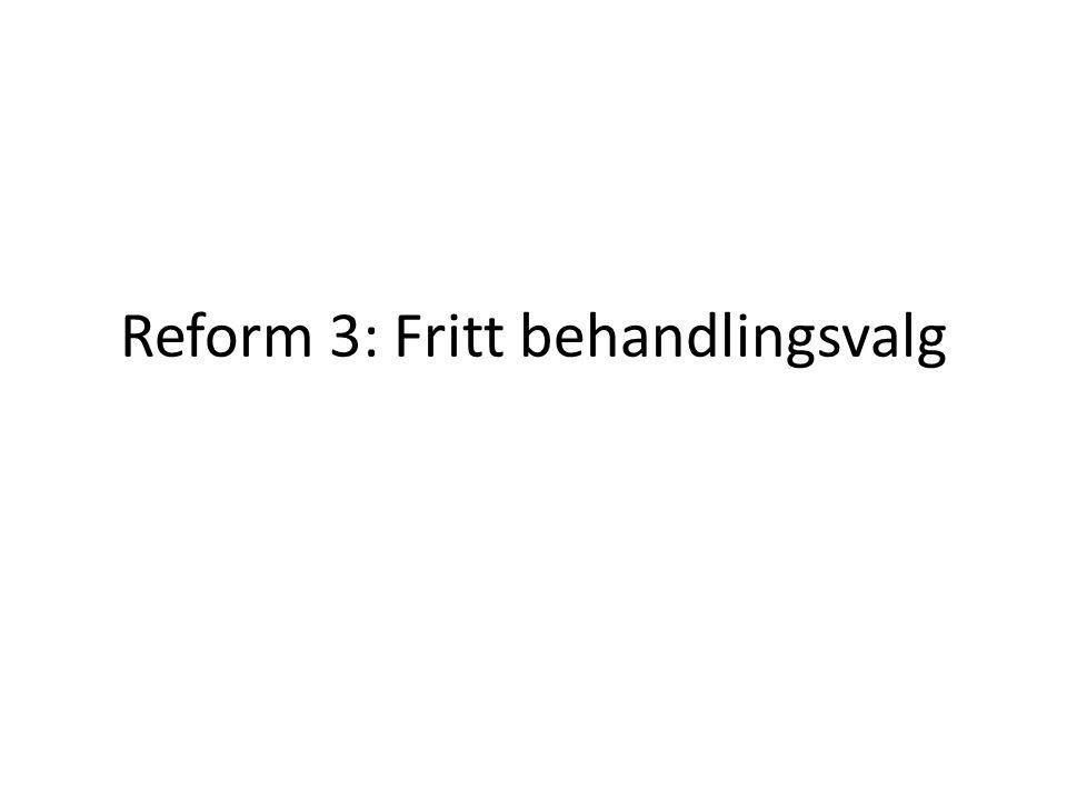 Reform 3: Fritt behandlingsvalg