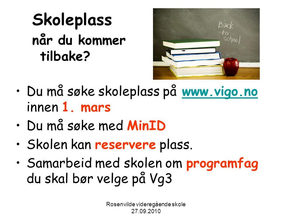 Rosenvilde videregående skole 27.09.2010 Lykke til !!.