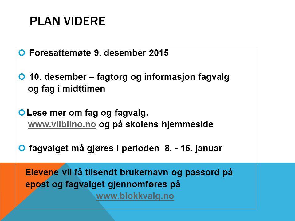 PLAN VIDERE Foresattemøte 9. desember 2015 10.