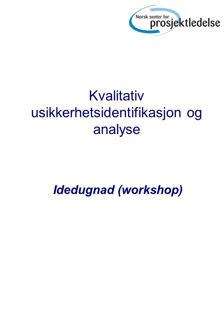 Kvalitativ usikkerhetsidentifikasjon og analyse Idedugnad (workshop)
