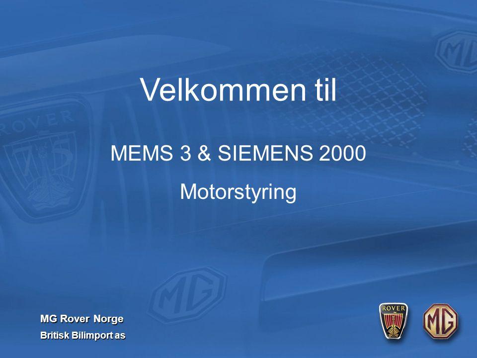 MG Rover Norge Britisk Bilimport as Velkommen til MEMS 3 & SIEMENS 2000 Motorstyring