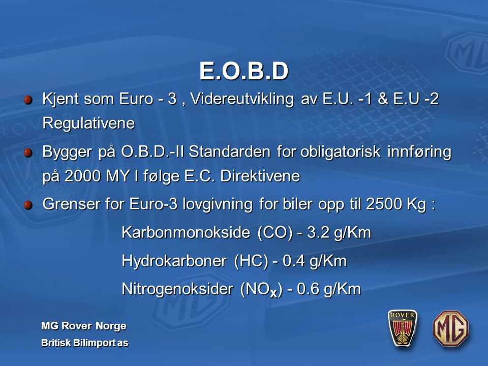 MG Rover Norge Britisk Bilimport as E.O.B.D Kjent som Euro - 3, Videreutvikling av E.U.