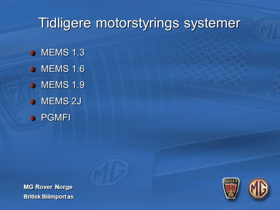 MG Rover Norge Britisk Bilimport as MEMS 1.3 MEMS 1.6 MEMS 1.9 MEMS 2J PGMFI Tidligere motorstyrings systemer