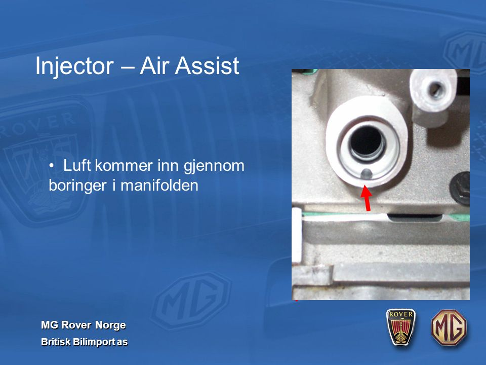 MG Rover Norge Britisk Bilimport as Luft kommer inn gjennom boringer i manifolden Injector – Air Assist