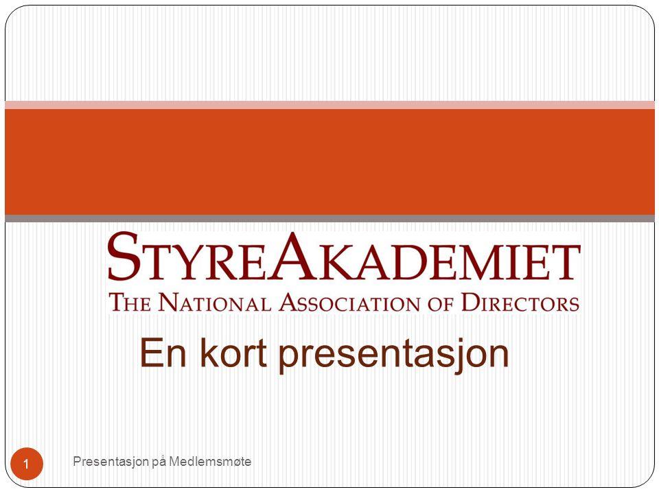 En kort presentasjon Presentasjon på Medlemsmøte 1