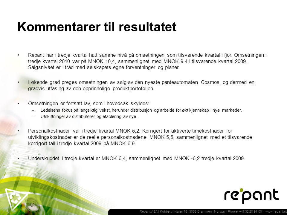 Repant ASA | Kobbervikdalen 75 | 3036 Drammen | Norway | Phone: +47 32 20 91 00 – www.repant.no Kommentarer til resultatet Repant har i tredje kvartal hatt samme nivå på omsetningen som tilsvarende kvartal i fjor.