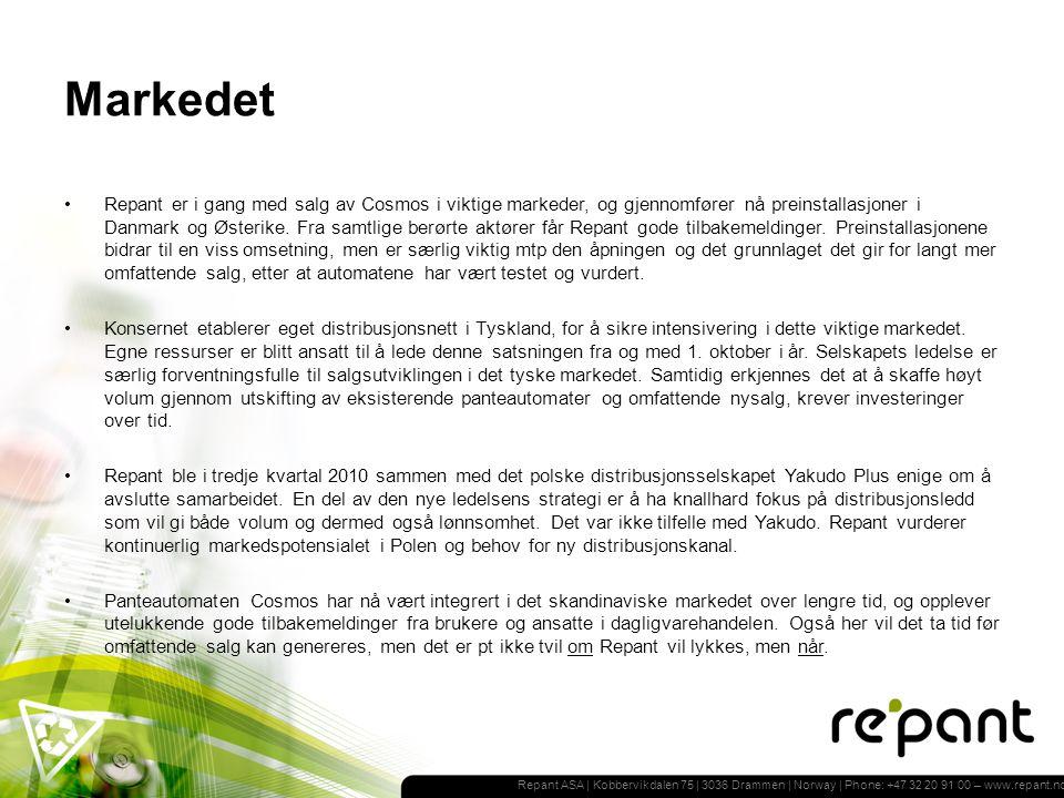 Repant ASA | Kobbervikdalen 75 | 3036 Drammen | Norway | Phone: +47 32 20 91 00 – www.repant.no Markedet Repant er i gang med salg av Cosmos i viktige markeder, og gjennomfører nå preinstallasjoner i Danmark og Østerike.