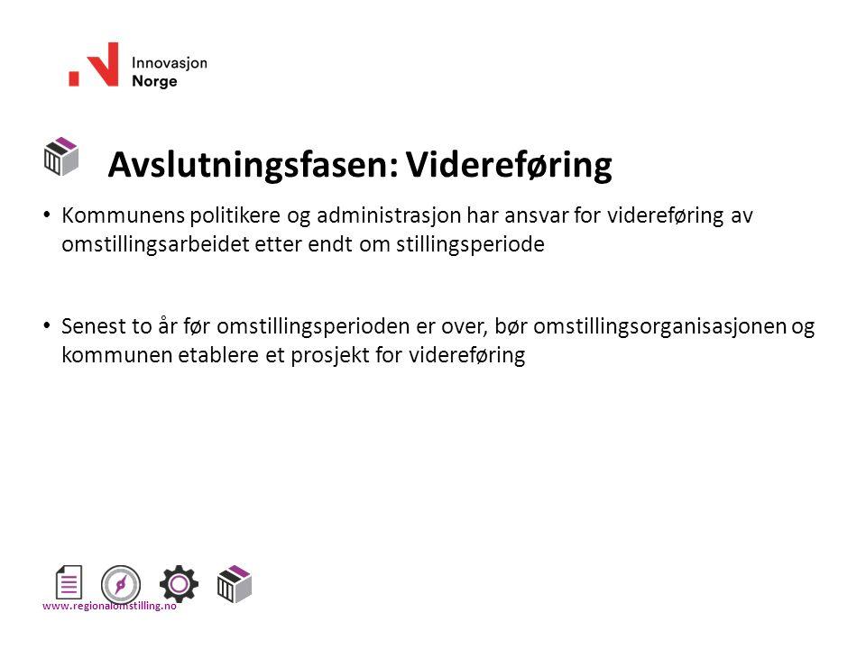 Avslutningsfasen: Videreføring Kommunens politikere og administrasjon har ansvar for videreføring av omstillingsarbeidet etter endt om stillingsperiod