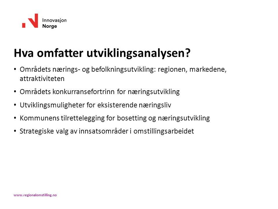 Hva omfatter utviklingsanalysen? Områdets nærings- og befolkningsutvikling: regionen, markedene, attraktiviteten Områdets konkurransefortrinn for næri