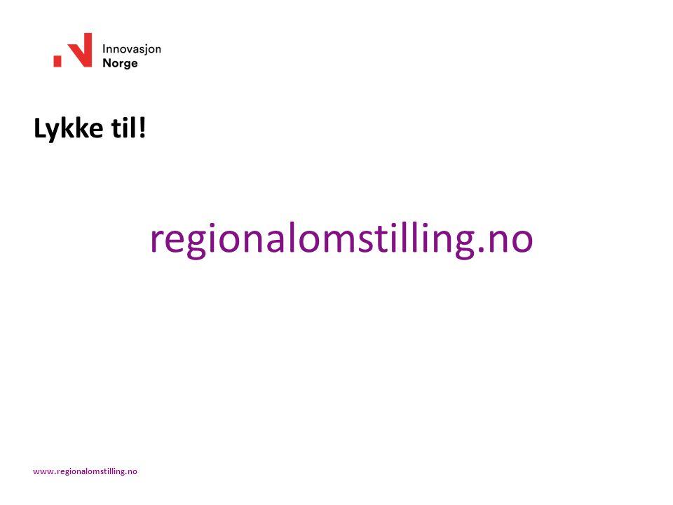 Lykke til! regionalomstilling.no www.regionalomstilling.no