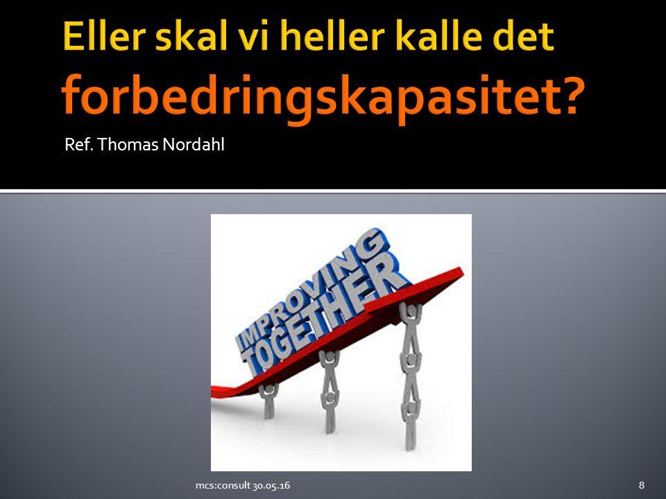 Ref. Thomas Nordahl mcs:consult 30.05.168