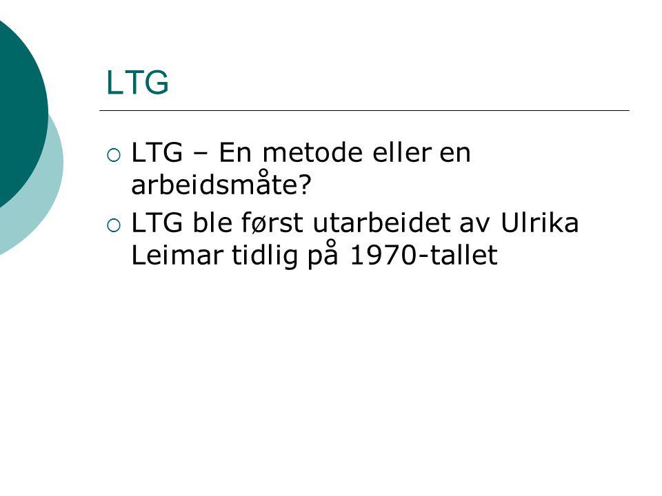 LTG  LTG – En metode eller en arbeidsmåte.