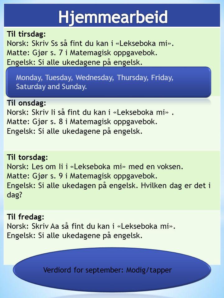 Til tirsdag: Norsk: Skriv Ss så fint du kan i «Lekseboka mi».