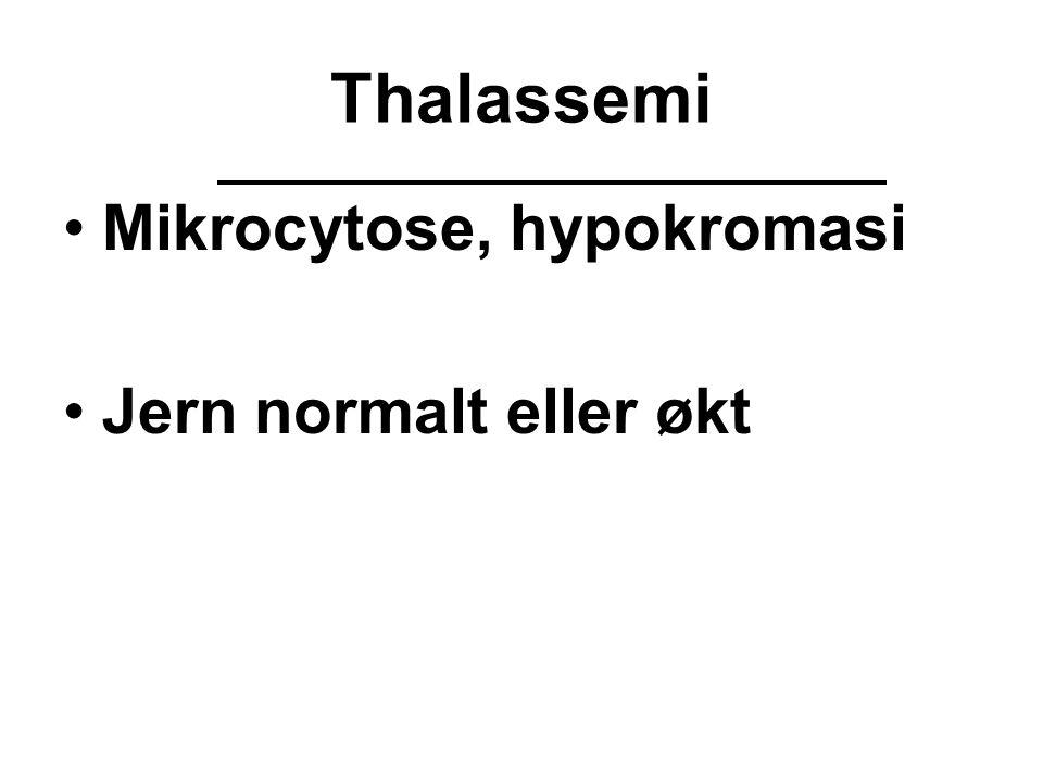 Thalassemi Mikrocytose, hypokromasi Jern normalt eller økt