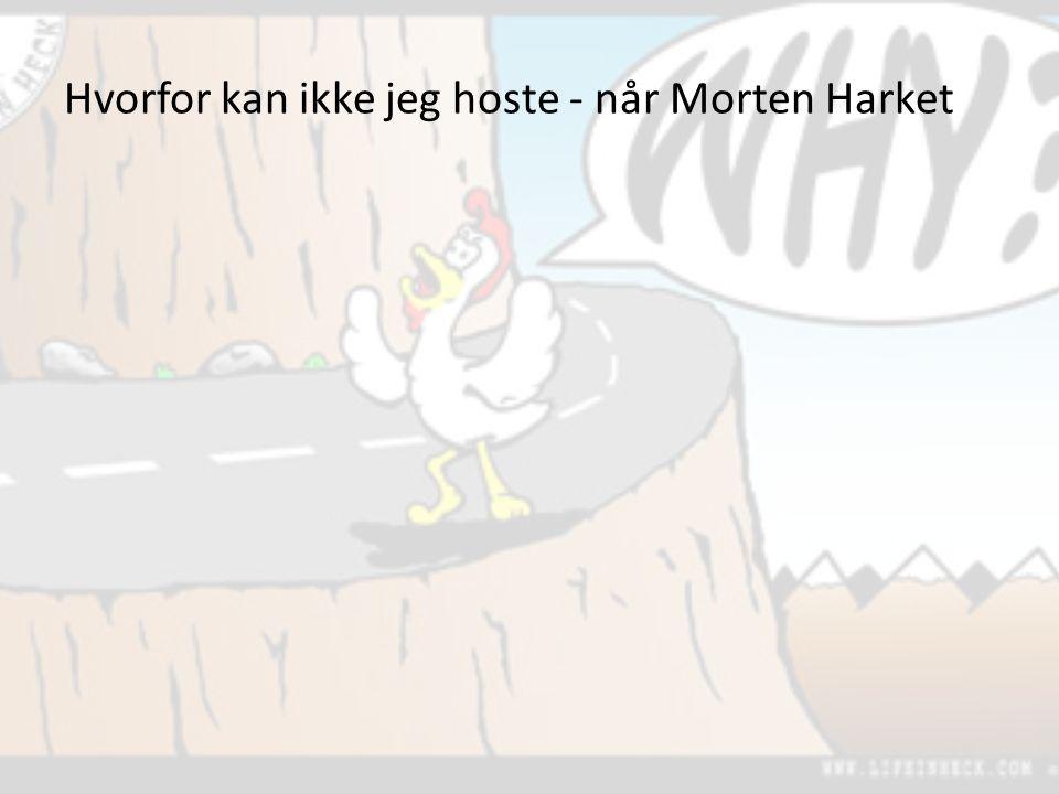 Hvorfor kan ikke jeg hoste - når Morten Harket
