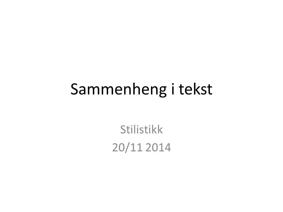 Sammenheng i tekst Stilistikk 20/11 2014