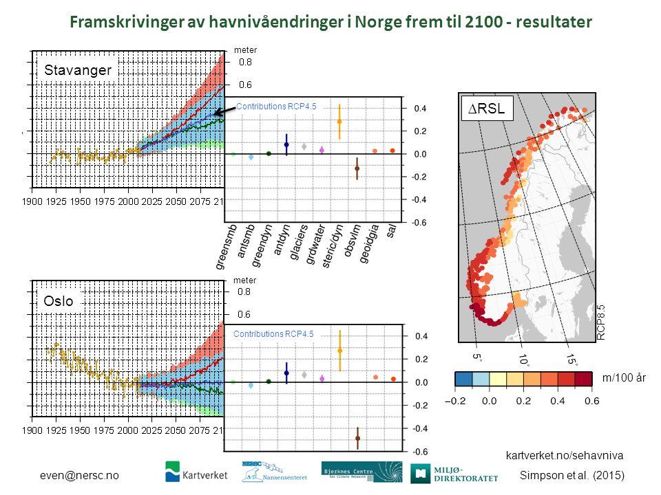 Simpson et al. (2015) even@nersc.no Stavanger meter Oslo meter Framskrivinger av havnivåendringer i Norge frem til 2100 - resultater Contributions RCP