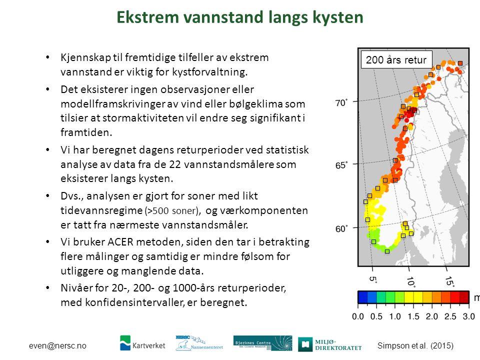 Simpson et al. (2015) even@nersc.no Ekstrem vannstand langs kysten Kjennskap til fremtidige tilfeller av ekstrem vannstand er viktig for kystforvaltni