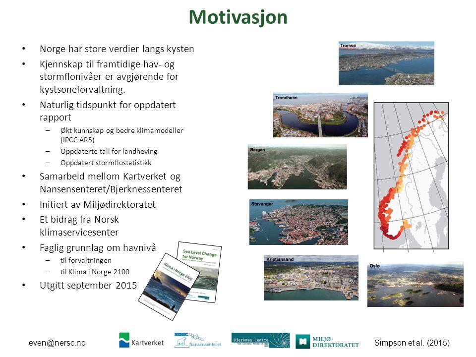 Simpson et al. (2015) even@nersc.no Motivasjon Norge har store verdier langs kysten Kjennskap til framtidige hav- og stormflonivåer er avgjørende for