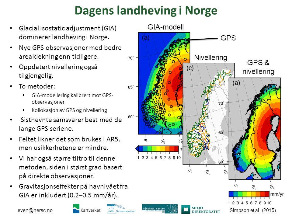 Simpson et al. (2015) even@nersc.no Dagens landheving i Norge Glacial isostatic adjustment (GIA) dominerer landheving i Norge. Nye GPS observasjoner m