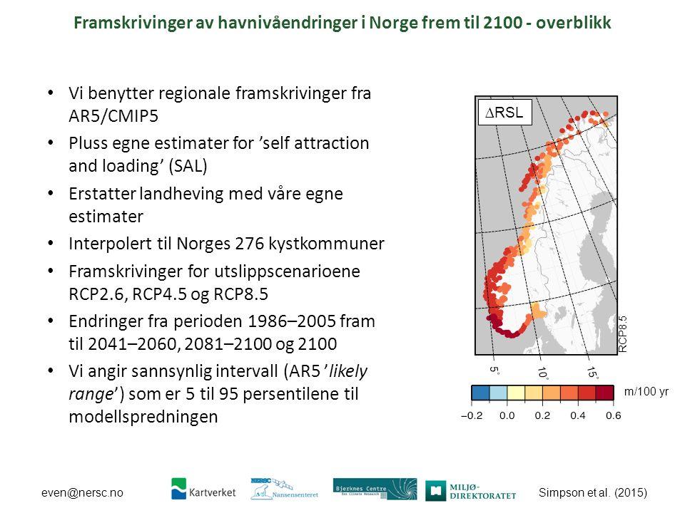 Simpson et al. (2015) even@nersc.no Framskrivinger av havnivåendringer i Norge frem til 2100 - overblikk Vi benytter regionale framskrivinger fra AR5/