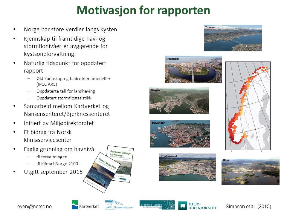 Simpson et al. (2015) even@nersc.no Motivasjon for rapporten Norge har store verdier langs kysten Kjennskap til framtidige hav- og stormflonivåer er a