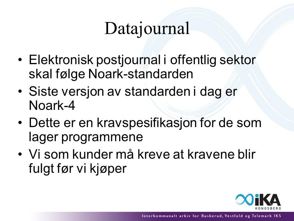 Datajournal Elektronisk postjournal i offentlig sektor skal følge Noark-standarden Siste versjon av standarden i dag er Noark-4 Dette er en kravspesifikasjon for de som lager programmene Vi som kunder må kreve at kravene blir fulgt før vi kjøper