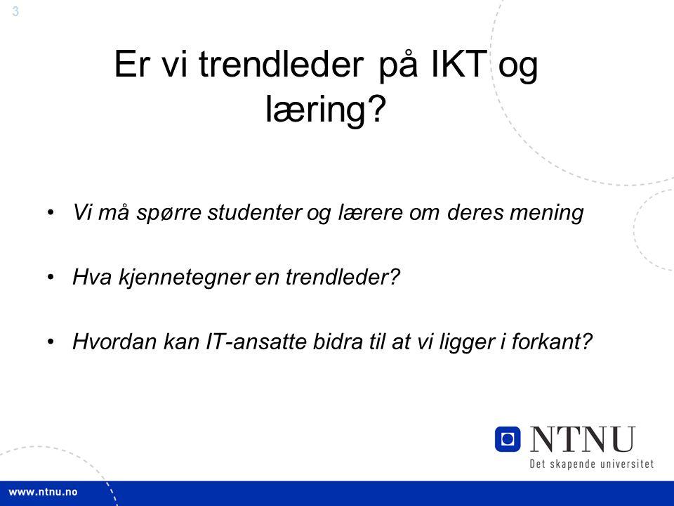 3 Er vi trendleder på IKT og læring.