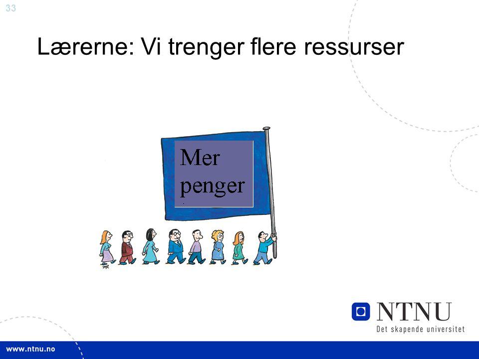 33 Lærerne: Vi trenger flere ressurser