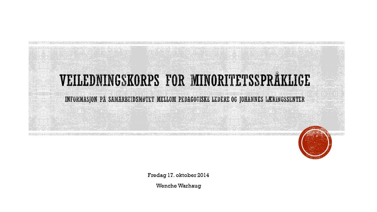 Fredag 17. oktober 2014 Wenche Warhaug