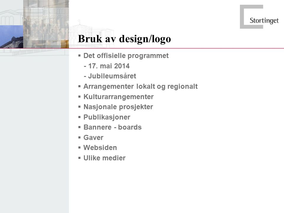 Bruk av design/logo  Det offisielle programmet - 17. mai 2014 - Jubileumsåret  Arrangementer lokalt og regionalt  Kulturarrangementer  Nasjonale p