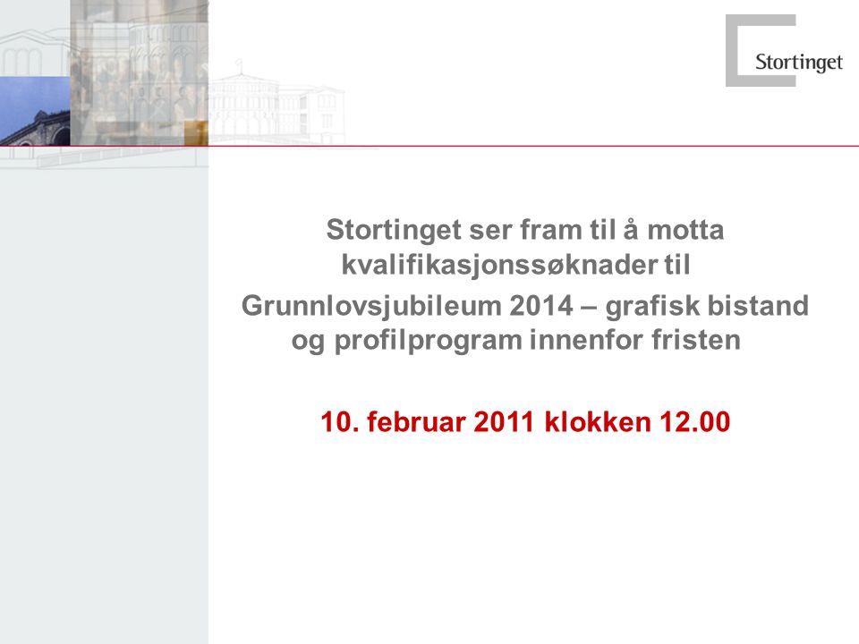 Stortinget ser fram til å motta kvalifikasjonssøknader til Grunnlovsjubileum 2014 – grafisk bistand og profilprogram innenfor fristen 10. februar 2011