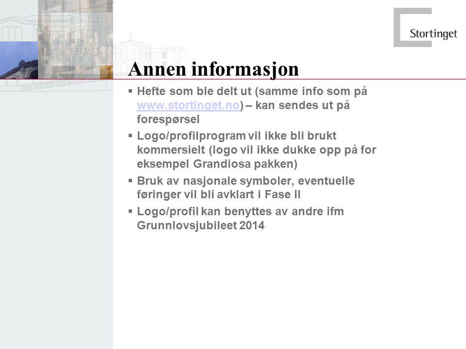 Annen informasjon  Hefte som ble delt ut (samme info som på www.stortinget.no) – kan sendes ut på forespørsel www.stortinget.no  Logo/profilprogram
