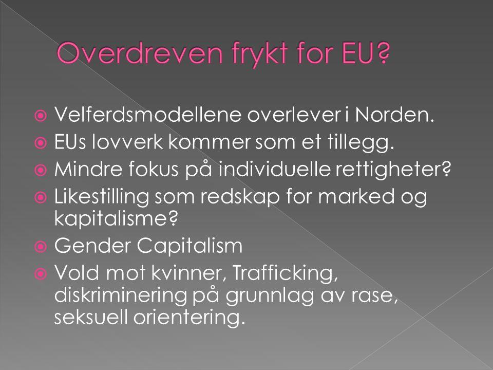  Velferdsmodellene overlever i Norden.  EUs lovverk kommer som et tillegg.