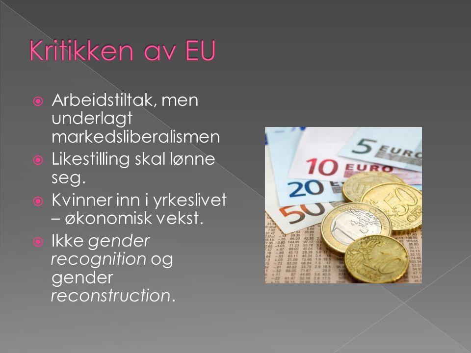  Arbeidstiltak, men underlagt markedsliberalismen  Likestilling skal lønne seg.