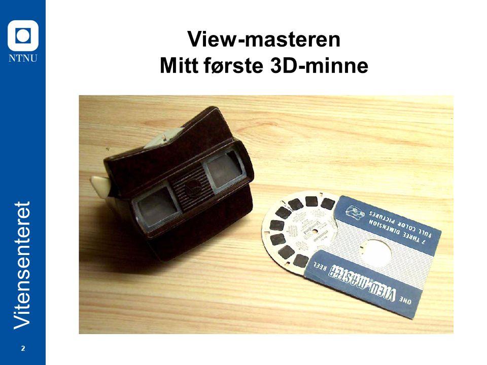 2 Vitensenteret View-masteren Mitt første 3D-minne