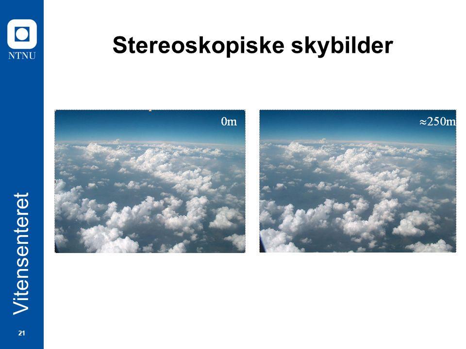 21 Vitensenteret Stereoskopiske skybilder