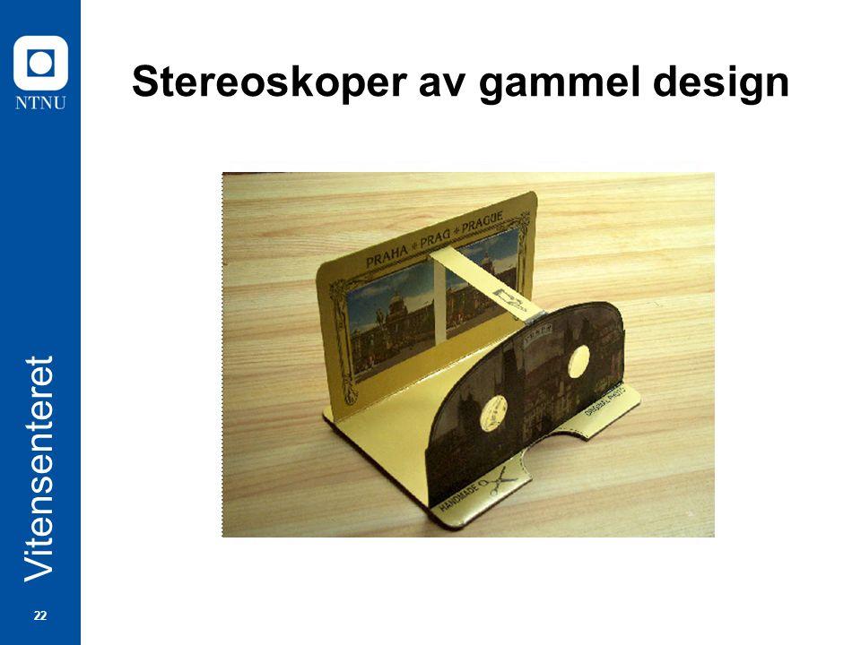 22 Vitensenteret Stereoskoper av gammel design