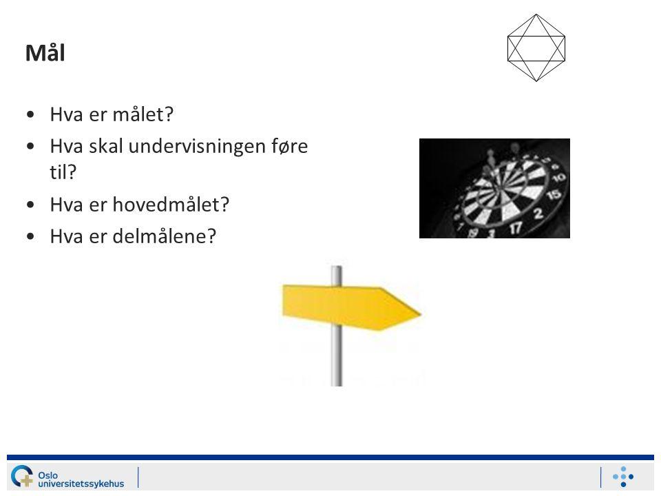 Mål Hva er målet Hva skal undervisningen føre til Hva er hovedmålet Hva er delmålene