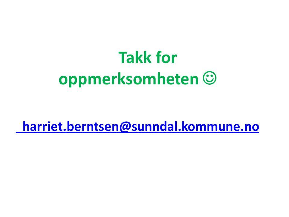 Takk for oppmerksomheten harriet.berntsen@sunndal.kommune.no