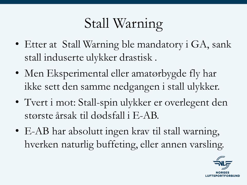 Stall Warning Etter at Stall Warning ble mandatory i GA, sank stall induserte ulykker drastisk.